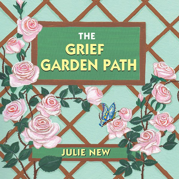 Julie New - Personal Recovery Coach - The Grief Garden Path
